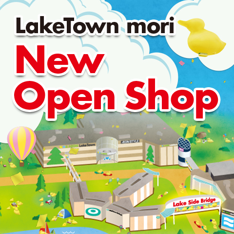 LakeTown mori New Open Shop【PC】